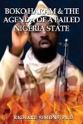 Boko Haram: & the Agenda of a Failed Nigeria State