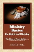 Ministry Basics: For Spirit Led Ministry