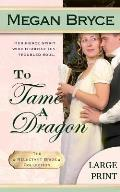 To Tame a Dragon - Large Print