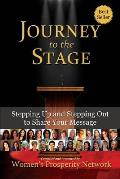 Journey to the Stage: Stepping Up and Stepping Out to Share Your Message