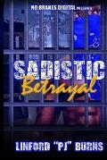 Sadistic Betrayal