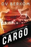 Cargo: A Leine Basso Thriller