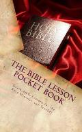 The Bible Lesson Pocket Book: Quick Bible Lessons for the Busy Minister and Teacher...