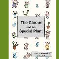 The Gloops and the Special Plant