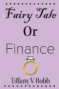 Fairy Tale or Finance