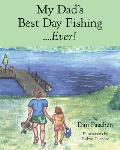 My Dad's Best Day Fishing....Ever!