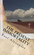 The Present Immortality