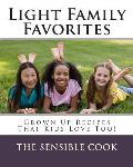 Light Family Favorites: Grown Up Recipes That Kids Love Too!