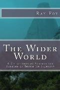 The Wider World: A Collection of Stories for Seekers of Truth (in Fiction)