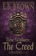 Time Walkers: The Creed: Episodes 1-3