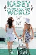 Kasey Screws Up the World: A Young Adult Novel