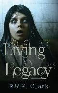 Living Legacy: Among the Dead