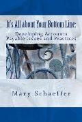 It's All about Your Bottom Line: Developing Accounts Payable Issues and Practices