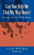 Can You Help Me Find My Way Home? Through the Eyes of My Mother