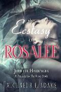 The Ecstasy of Rosalee (Juliette Harbinger, Vol. 2 Tie-In)