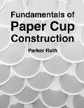 Fundamentals of Paper Cup Construction