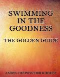 Swimming in the Goodness: The Golden Guide