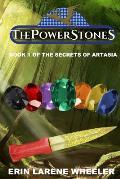 The Power Stones: Book 1 of the Secrets of Artasia