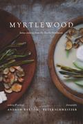 Myrtlewood Home Cooking from the Pacific Northwest