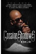 Cocaine Shadows