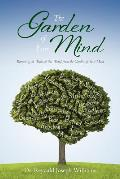 The Garden of Your Mind: Removing the Weeds of this World from the Garden of Your Mind