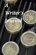 A Writer's Journal: A Blank Journal With Quotes About Writers and Writing to Inspire You