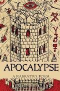 Apocalypse: A Narrative Poem