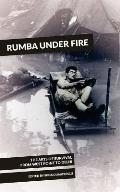 Rumba Under Fire: The Arts of Survival from West Point to Delhi