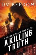 A Killing Truth: A Leine Basso Thriller Prequel
