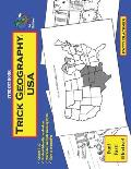 Trick Geography: USA--Student Book: Making things what they're not so you remember what they are!