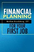 Financial Planning For Your First Job: A Comprehensive Financial Planning Guide