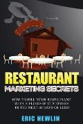 Restaurant Marketing Secrets: How to fill your restaurant with customers in the next 60 days or less