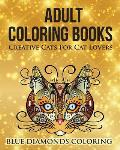 Creative Cats For Cat Lovers: Adult Coloring Book
