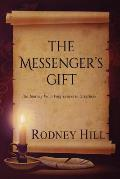 The Messenger's Gift: The Journey From Forgiveness to Greatness