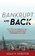 Bankrupt & Back