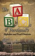 ABCs of Portlands Alphabet & Pearl Districts