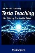 The Art and Science of Tesla Teaching: The 7 Keys to Training Like Nikola