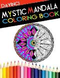 Mystic Mandala Coloring Book: Adult Coloring Book With Therapeutic Designs & Patterns for Stress Relief Enhancement