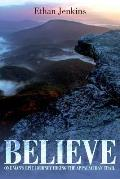 Believe: One man's epic journey hiking the Appalachian Trail