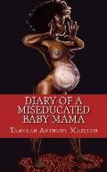 Diary of a MisEducated Baby Mama