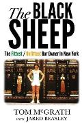 The Black Sheep: The Fittest / Unfittest Bar Owner in New York