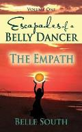 Escapades of a Belly Dancer - Volume One: The Empath