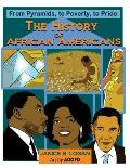The History of African-Americans: From Pyramids, to Poverty, to Pride