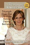 The Woman Behind the Smile: Triumph Over the Ultimate Online Dating Betrayal