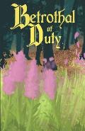 Betrothal of Duty