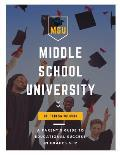 Middle School University: A Parent's Guide to Educational Success in Grades 6-12