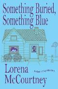 Something Buried, Something Blue: Book #1, The Mac 'n' Ivy Mysteries