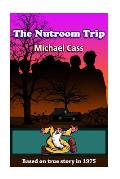 The Nutroom Trip: Based on a True Story in 1975