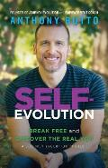 Self-Evolution: Break Free and Discover The Real You