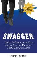 Swagger: Traits, Techniques and True Stories from the Movement That's Changing Sales